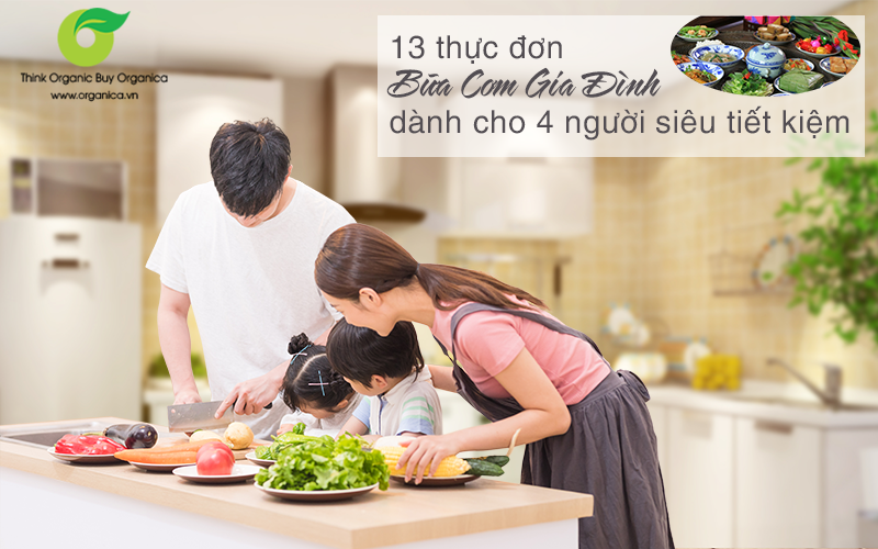 13 thực đơn bữa cơm gia đình dành cho 4 người siêu tiết kiệm
