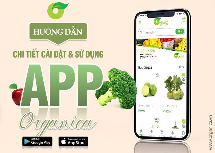 Hướng dẫn chi tiết cài đặt và sử dụng app Organica