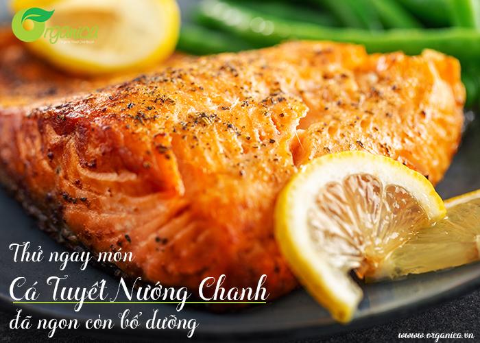 Dịch ở nhà, thử làm ngay món cá tuyết nướng chanh ngon - lạ - bổ dưỡng