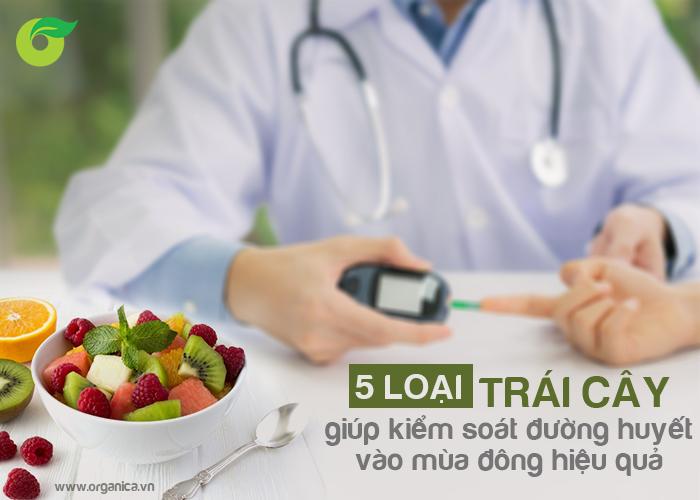 5 loại trái cây giúp kiểm soát đường huyết vào mùa đông hiệu quả
