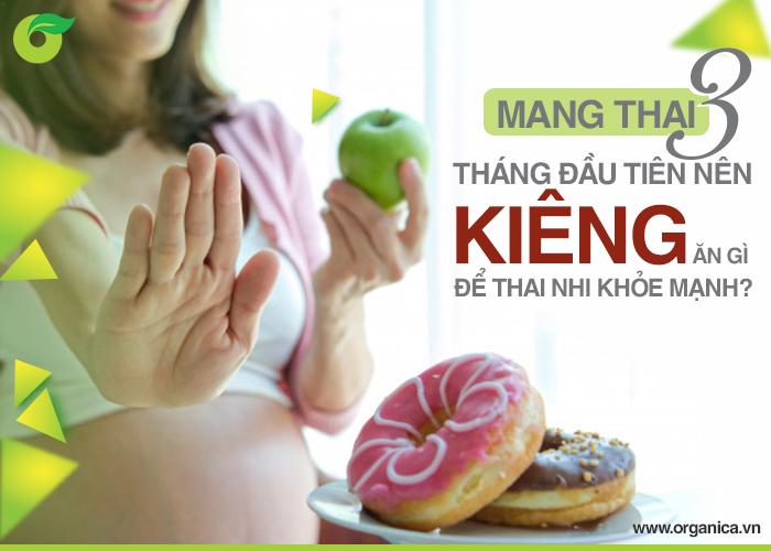 Mang thai 3 tháng đầu nên kiêng ăn gì để thai nhi khỏe mạnh?
