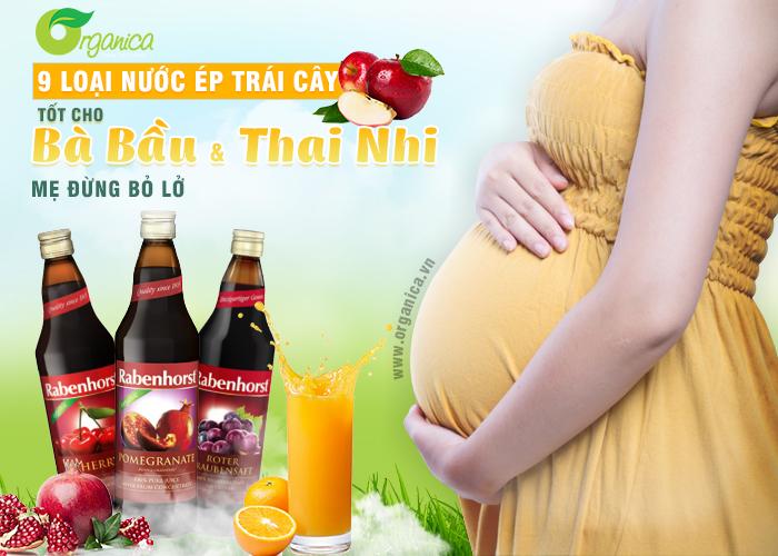 9 loại nước ép trái cây tốt cho bà bầu và thai nhi, mẹ đừng bỏ lỡ