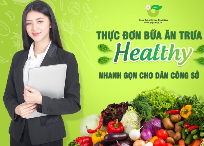 Thực đơn bữa ăn trưa healthy nhanh gọn cho dân công sở