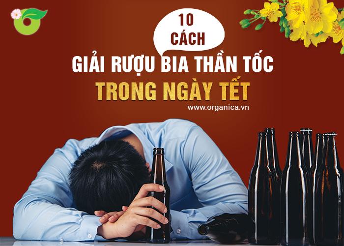 """10 cách """"giải"""" rượu, bia """"thần tốc"""" trong ngày Tết hiệu quả"""