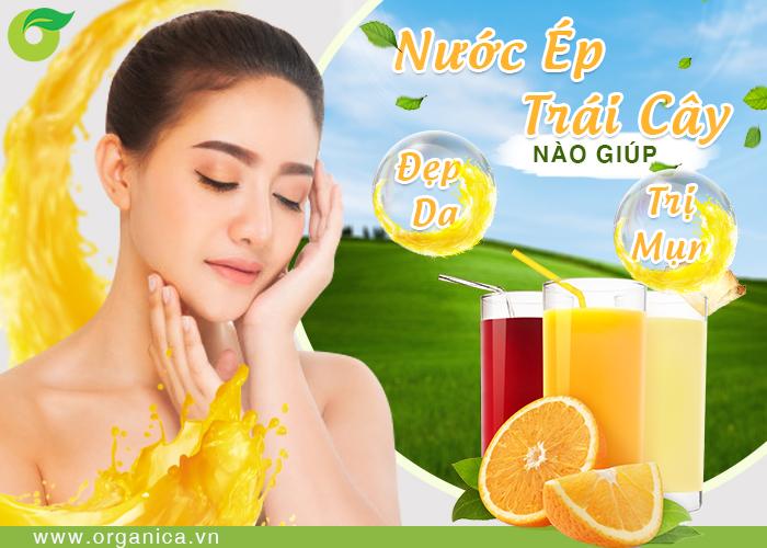 Nước ép trái cây nào giúp đẹp da, trị mụn?