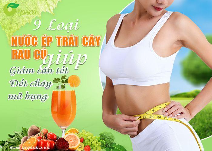 9 loại nước ép trái cây, rau củ giúp giảm cân, đốt cháy mỡ bụng