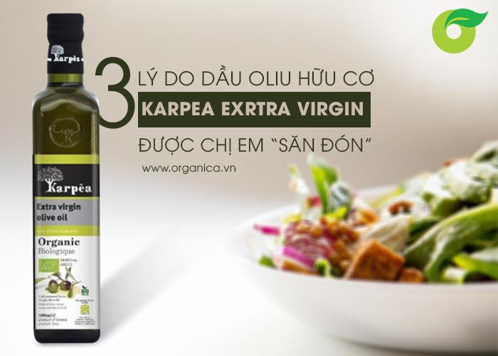 """3 lý do dầu oliu hữu cơ Karpea Exrtra Virgin được chị em """"săn đón"""""""