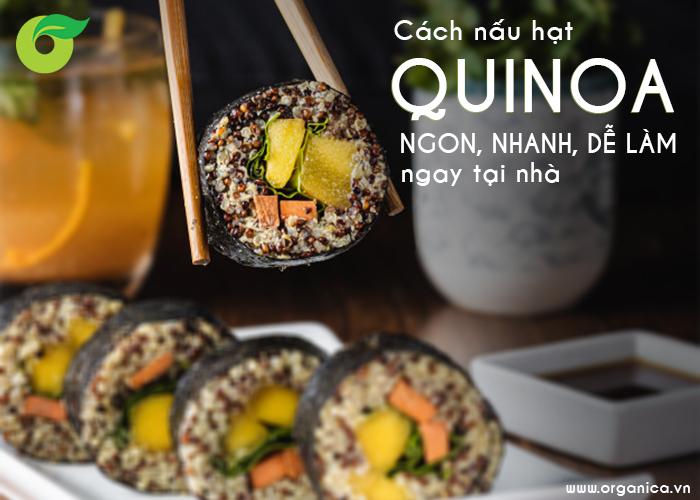 Cách nấu hạt quinoa ngon, nhanh, dễ làm ngay tại nhà