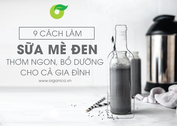9 cách làm sữa mè đen thơm ngon, bổ dưỡng cho cả gia đình