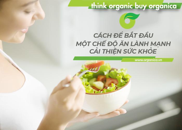 Cách để bắt đầu một chế độ ăn lành mạnh, cải thiện sức khỏe
