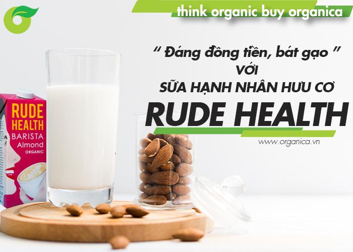 """""""Đáng đồng tiền, bát gạo"""" với sữa hạnh nhân hữu cơ Rude Health"""