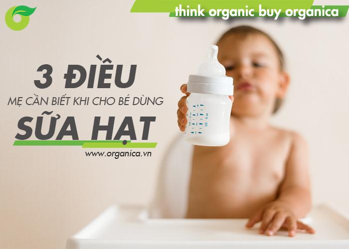 3 điều mẹ cần biết khi cho bé dùng sữa hạt