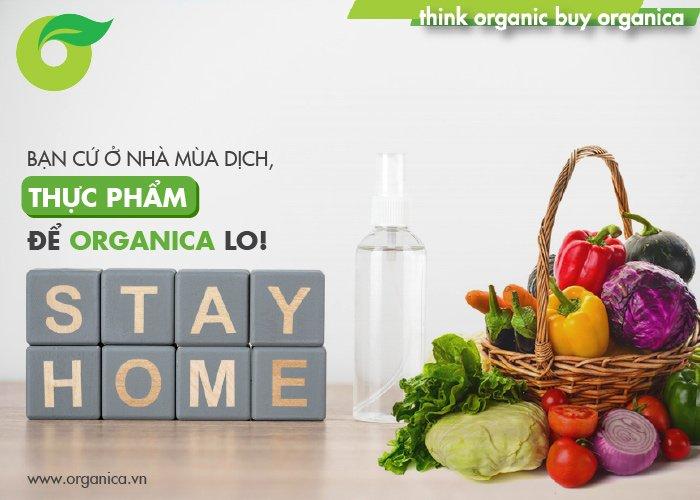 Bạn cứ ở nhà, thực phẩm để Organica lo!