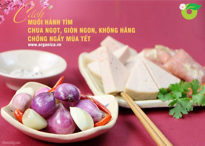 Cách muối hành tím chua ngọt, giòn ngon, không hăng, chống ngấy mùa Tết