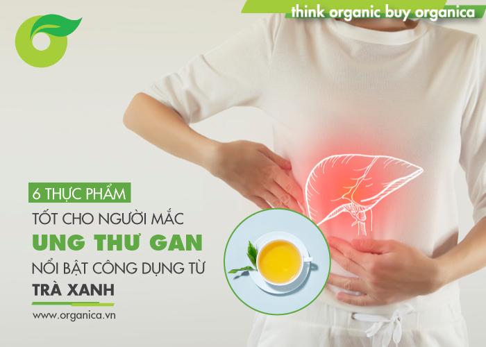 6 thực phẩm tốt cho người mắc ung thư gan: Nổi bật công dung từ trà xanh