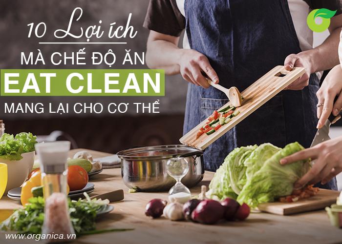 10 lợi ích mà chế độ ăn Eat Clean mang lại cho cơ thể