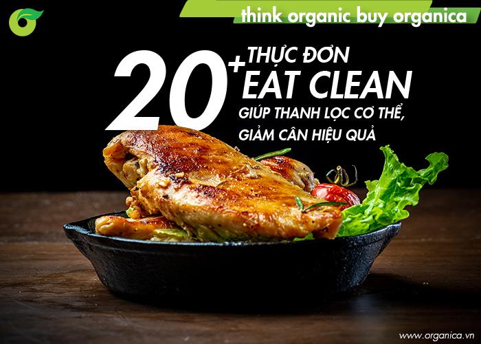 20+ Thực đơn Eat Clean giúp thanh lọc cơ thể, giảm cân hiệu quả