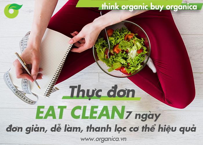 Thực đơn Eat Clean 7 ngày đơn giản, dễ làm, thanh lọc cơ thể hiệu quả