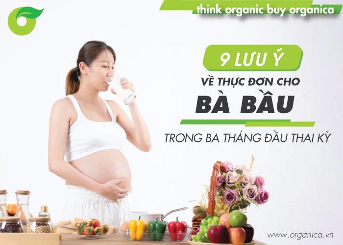 9 lưu ý về thực đơn cho bà bầu trong ba tháng đầu thai kỳ