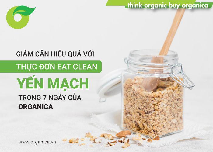 Giảm cân hiệu quả với thực đơn eat clean với yến mạch trong 7 ngày của Organica